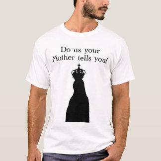 あなたの母が言うようにして下さい! Tシャツ