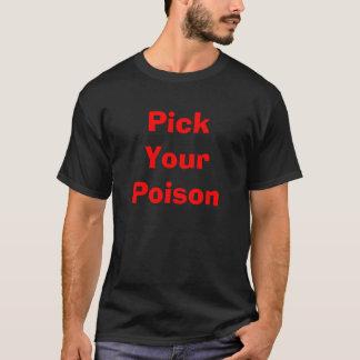 あなたの毒を選んで下さい Tシャツ