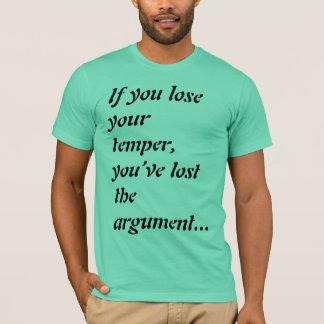 あなたの気性を失えば、議論を失った Tシャツ