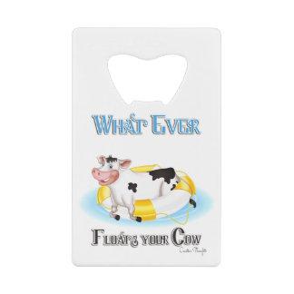 あなたの牛を浮かべるものは何でも クレジットカード 栓抜き