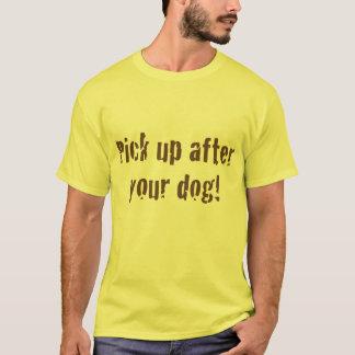 あなたの犬の後で取りあげて下さい Tシャツ