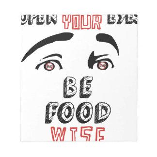 あなたの目をあります賢い食糧が開けて下さい ノートパッド