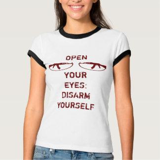 あなたの目を開けて下さい: あなた自身のII武装を解除して下さい Tシャツ