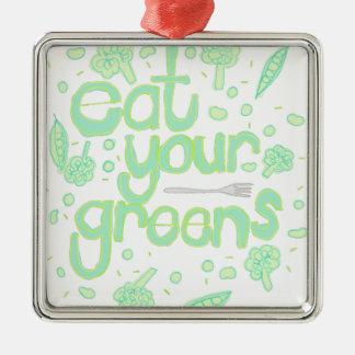あなたの緑を食べて下さい メタルオーナメント