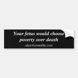 あなたの胎児は死、原住民上の窮乏を…選びます バンパーステッカー