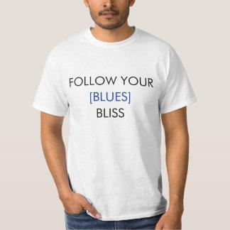 あなたの至福の予算のTシャツを後を追って下さい Tシャツ