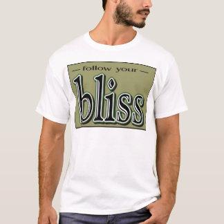 あなたの至福を後を追って下さい Tシャツ