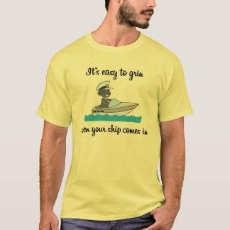 あなたの船が着くときにやにや笑うことは容易…です(#1) Tシャツ