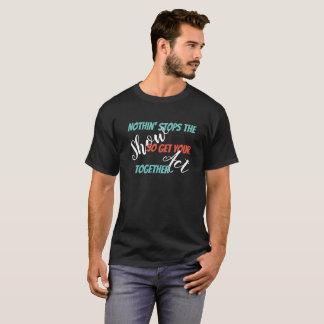 あなたの行為の暗いティーを一緒に得て下さい Tシャツ
