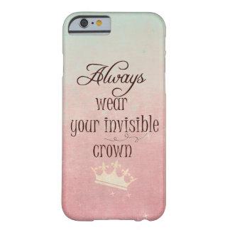 あなたの見えない王冠の引用文を常に身に着けて下さい BARELY THERE iPhone 6 ケース