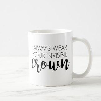 あなたの見えない王冠を常に身に着けて下さい コーヒーマグカップ