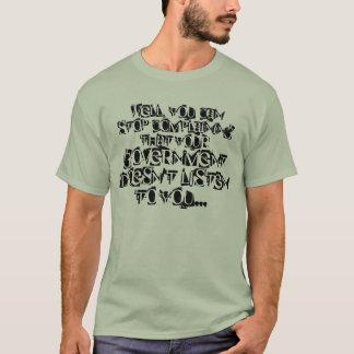 あなたの話を政府聞きますか。 確かに! Tシャツ