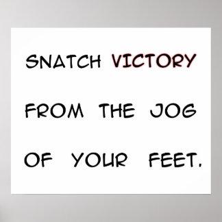 あなたの足の揺れからの勝利を強奪して下さい プリント