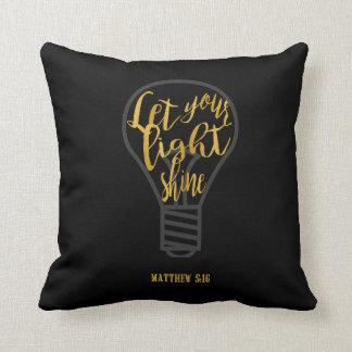 あなたの軽い輝やき、Matthewの5:16の黒および金ゴールド割り当てて下さい クッション