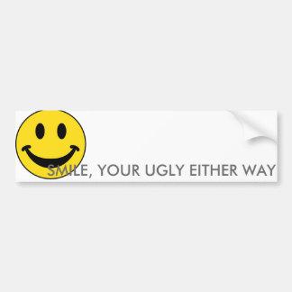 あなたの醜いバンパーステッカーはいずれにしても微笑します バンパーステッカー