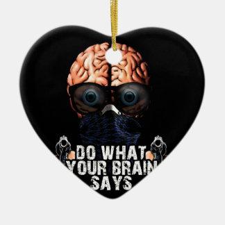 あなたの頭脳が言うことをして下さい セラミックオーナメント