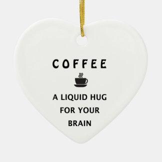 あなたの頭脳のためのコーヒー液体の抱擁 セラミックオーナメント