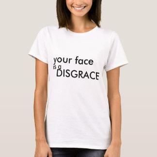 あなたの顔は不名誉です Tシャツ