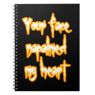 あなたの顔は私のハートをnapalmed ノートブック
