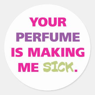 あなたの香水は私を病気にしています ラウンドシール