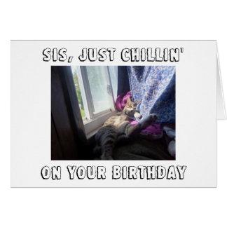 """あなたの""""誕生日""""の*** SISの*** CHILLINは楽しみます カード"""
