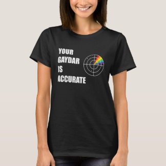 あなたのgaydar正確なLGBTのプライドです Tシャツ