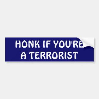 """""""あなたはテロリスト""""のバンパーステッカー警笛を鳴らして下さい バンパーステッカー"""