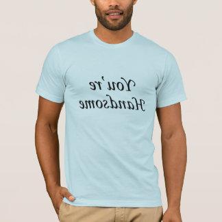 あなたはハンサム Tシャツ