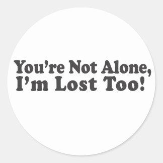 あなたは単独で、私は失った! ラウンドシール