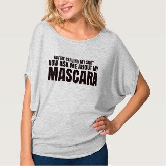 あなたは私のワイシャツ- Youniqueのマスカラ--を読みます Tシャツ