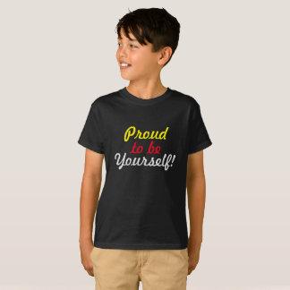 あなた自身があること誇りを持った Tシャツ