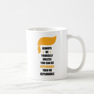 あなた自身が常にあります嘆かわしいですが常にあって下さい コーヒーマグカップ
