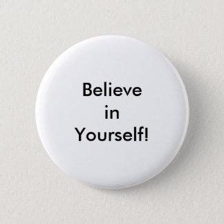 あなた自身でボタンを信じて下さい 5.7CM 丸型バッジ