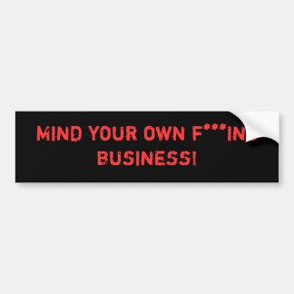 あなた自身のfの***のingビジネスを気にして下さい! バンパーステッカー