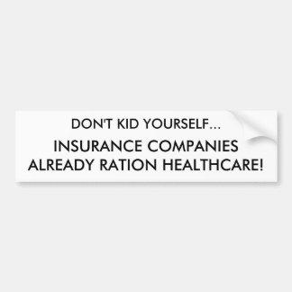 あなた自身を…、保険会社ALRE…からかわないで下さい バンパーステッカー