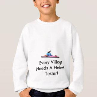 あらゆる村はヘルメットのテスターを必要とします スウェットシャツ