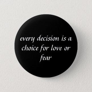 あらゆる決定は愛または恐れのための選択です 缶バッジ