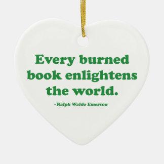 あらゆる燃やされた本は世界を啓発します セラミックオーナメント