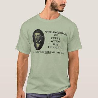 あらゆる行為の祖先はです思考(エマーソン) Tシャツ