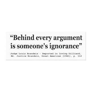 あらゆる議論の後ろで誰かは無知あります キャンバスプリント