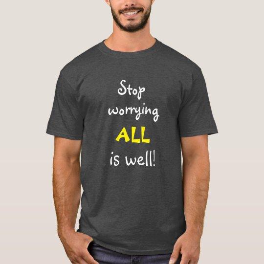 ありますよく感動的な引用文がすべてを心配することを止めて下さい Tシャツ