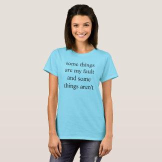 ある事は私の欠陥であり、ある事はありません Tシャツ