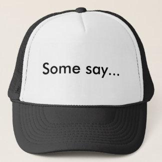 ある人々は言います… 帽子