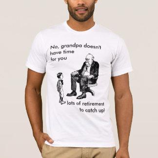 いいえの祖父時間がありません Tシャツ