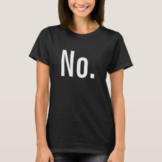 """""""いいえ""""完全な文です Tシャツ"""