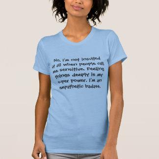 いいえ、私は人々が私を電話するとき全然侮辱されません Tシャツ