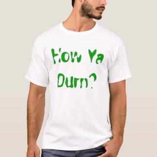 いかにDurnか。 Tシャツ