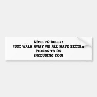 いじめるべきノート: 遠くになちょうど歩行-反いじめっ子 バンパーステッカー