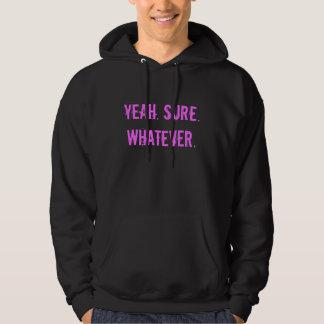 ええ。 もちろん。 ものは何でも。 フード付きスウェットシャツ(攻撃的なTシャツ) パーカ