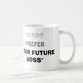 """おたくか。 私は好みます""""あなたの未来のボス""""を コーヒーマグカップ"""